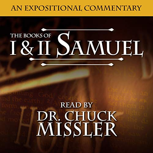 The Books of I & II Samuel: A Commentary Audiobook By Chuck Missler cover art