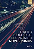 Direito processual do trabalho: novos rumos - 1ª edição - 2019