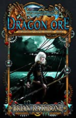 Dragon Ore: Epic fantasy adventure (The Dawning of Power trilogy Book 3)