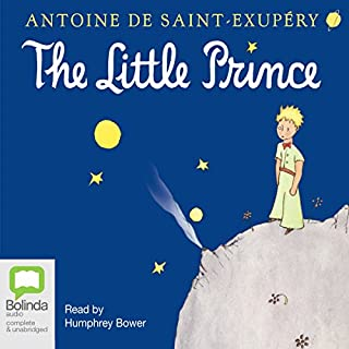 The Little Prince                   By:                                                                                                                                 Antoine de Saint-Exupery,                                                                                        Richard Howard - translator                               Narrated by:                                                                                                                                 Humphrey Bower                      Length: 1 hr and 59 mins     2,575 ratings     Overall 4.5