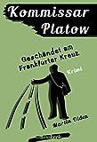 Kommissar Platow, Band 9: Geschändet am Frankfurter Kreuz: Kriminalroman