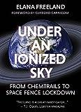 Underanionizedsky: Fromchemtrailstospacefence Lockdown