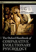 The Oxford Handbook of Comparative Evolutionary Psychology (Oxford Library of Psychology)