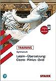 STARK Training Gymnasium - Latein Übersetzung: Cicero, Plinius, Ovid (STARK-Verlag - Training)