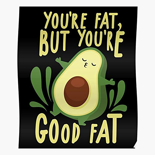 Food Fat Fitness Day After Fast Gym Mexican Good Cinco Mayo Workout De Avocado Before First Home Decor Wall Art Print Poster !