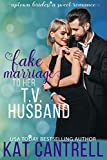 Fake Marriage to Her T.V. Husband (Uptown Brides: a Sweet Romance Series Book 2)