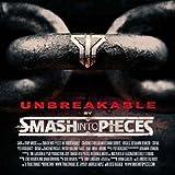 Songtexte von Smash Into Pieces - Unbreakable