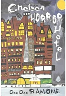 BY Ramone, Dee Dee ( Author ) [{ Chelsea Horror Hotel By Ramone, Dee Dee ( Author ) May - 01- 2001 ( Paperback ) } ]