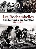 Les Rochambelles - Des Femmes au Combat (1943-1945