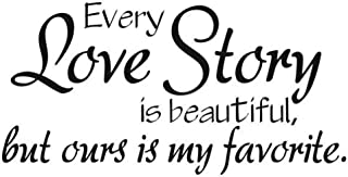 Every Love Story is Beautiful But Ours is My Favorite Wall Decal Home Decor Removable Art Sticker