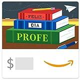 Amazon eGift Card - Feliz Dia Profe
