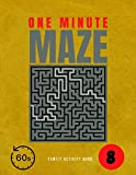 One Minute Maze: Maze Activity Book for Smart & Clever kids | for Age: 4, 5, 6, 7 and 8| Challenge maze puzzle book |kindergarten activity Book ... toddlers | Vol.8 (Challenge for Smart Kids)