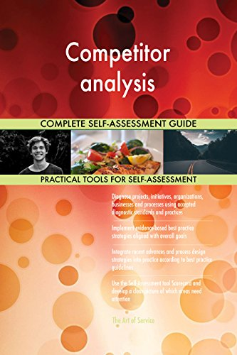 Competitor analysis All-Inclusive Self-Assessment - More than 680 Success Criteria, Instant Visual Insights, Comprehensive Spreadsheet Dashboard, Auto-Prioritized for Quick Results