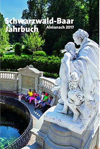 Almanach 2017: Schwarzwald-Baar-Jahrbuch (Almanach / Schwarzwald-Baar-Jahrbuch)