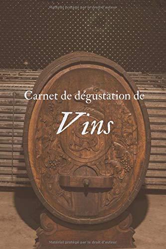 Carnet de Dégustation de Vins : + de 180 fiches à remplir | Cahier de Notes | Journal | Livre | Pour les amoureux du vin