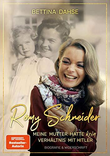 Romy Schneider Meine Mutter hatte k e i n Verhältnis mit Hitler: Biografie & Widerschrift