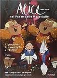 Alice nel paese delle meraviglie e i protagonisti in origami facili per bambini. Ediz. a colori. Con gadget