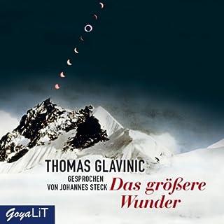 Das größere Wunder                   Autor:                                                                                                                                 Thomas Glavinic                               Sprecher:                                                                                                                                 Johannes Steck                      Spieldauer: 6 Std. und 30 Min.     101 Bewertungen     Gesamt 4,4