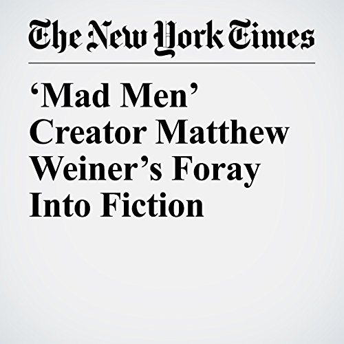 'Mad Men' Creator Matthew Weiner's Foray Into Fiction copertina