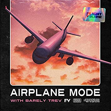 Airplane Mode (feat. Barely Trev)