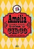 Amélia Queria Fugir Com o Circo - Volume 1