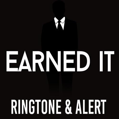 Earned It Ringtone & Alert
