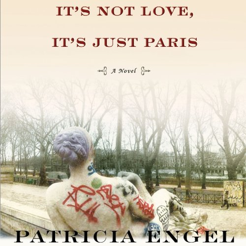 It's Not Love, It's Just Paris audiobook cover art