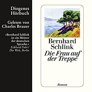 Die Frau auf der Treppe                   Autor:                                                                                                                                 Bernhard Schlink                               Sprecher:                                                                                                                                 Charles Brauer                      Spieldauer: 7 Std. und 2 Min.     126 Bewertungen     Gesamt 4,2