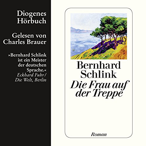 Die Frau auf der Treppe                   By:                                                                                                                                 Bernhard Schlink                               Narrated by:                                                                                                                                 Charles Brauer                      Length: 7 hrs and 2 mins     3 ratings     Overall 4.0
