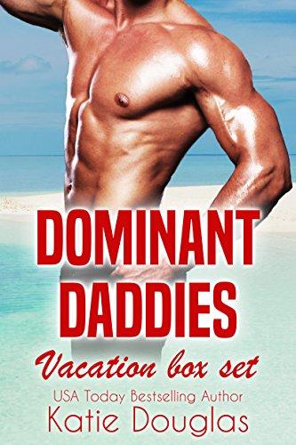 Dominant Daddies Vacation Box Set (Coast Side Daddies Book 2)