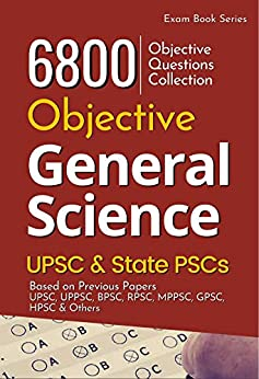 [6800 MCQs] Objective General Science based on Previous Papers for UPSC and State PSC exams