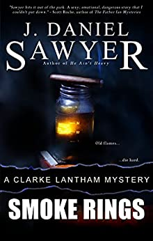 Smoke Rings (Clarke Lantham Mysteries Book 3) by [J. Daniel Sawyer]