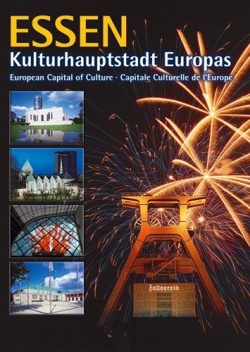 Essen - Kulturhauptstadt Europas: European Capital of Culture - Capitale Culturelle de l` Europe