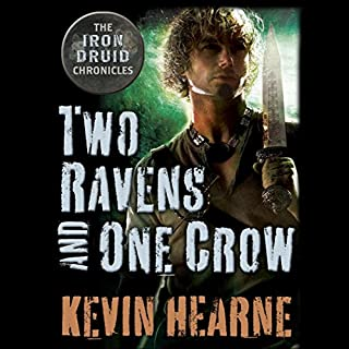 Two Ravens and One Crow     An Iron Druid Chronicles Novella              Written by:                                                                                                                                 Kevin Hearne                               Narrated by:                                                                                                                                 Luke Daniels                      Length: 2 hrs and 36 mins     10 ratings     Overall 4.7