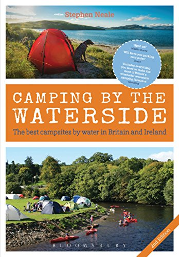 Camping by the Waterside: The Best Campsites by Water in Britain and Ireland: 2nd edition (English Edition)