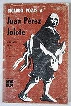 JUAN PEREZ JOLOTE. Biografía de un Tzotzil. 5a ed.