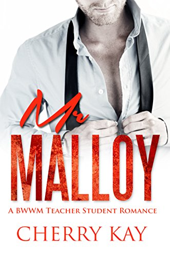 Mr Malloy: A BWWM Teacher-Student Romance