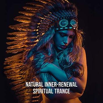 Natural Inner-Renewal - Spiritual Trance: Native Flute, Shamanic Sounds, Spiritual Journey, Deep Meditation