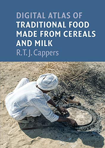 Digital atlas of traditional food made from cereals and milk (Groningen Archaeological Studies)