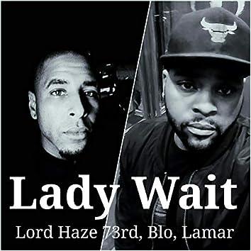 Lady Wait (feat. Blo & Lamar)