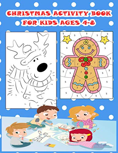 Christmas Activity Book For Kids Ages 4-8: A Fun Kid Workbook Game For Learning, Santa Claus Coloring, Dot To Dot, Mazes, Word Search and More! 8.5