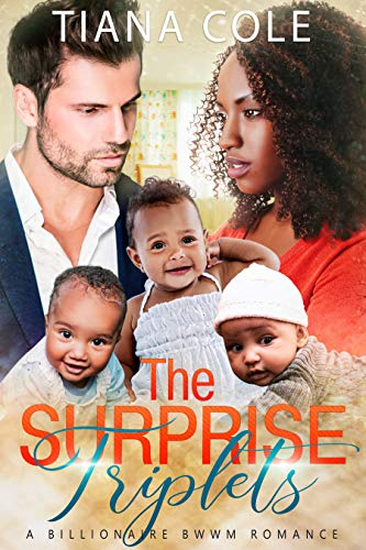 The Surprise Triplets A Bwwm Billionaire Romance Kindle Edition By Cole Tiana Literature Fiction Ebooks Amazon Com