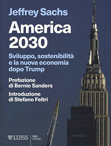 America 2030. Sviluppo, sostenibilità e la nuova economia dopo Trump
