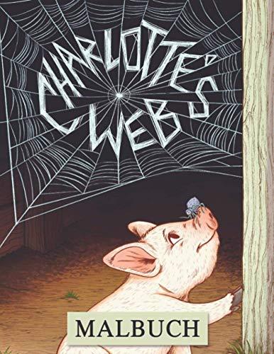 Charlotte's Web Malbuch: Malbuch für Kinder, Perfektes Geschenk für Kinder