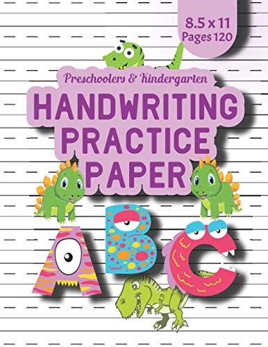 Preschoolers & Kindergarten Handwriting Practice Paper: Prehistoric Dinosaurs and Te-Rex Designed A...