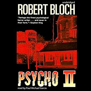 Psycho II     The Psycho Trilogy, Book 2              By:                                                                                                                                 Robert Bloch                               Narrated by:                                                                                                                                 Paul Michael Garcia                      Length: 8 hrs and 16 mins     92 ratings     Overall 3.6
