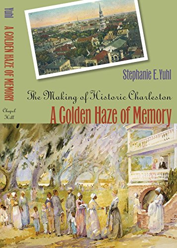 Compare Textbook Prices for A Golden Haze of Memory: The Making of Historic Charleston New edition Edition ISBN 9780807855997 by Yuhl, Stephanie E.