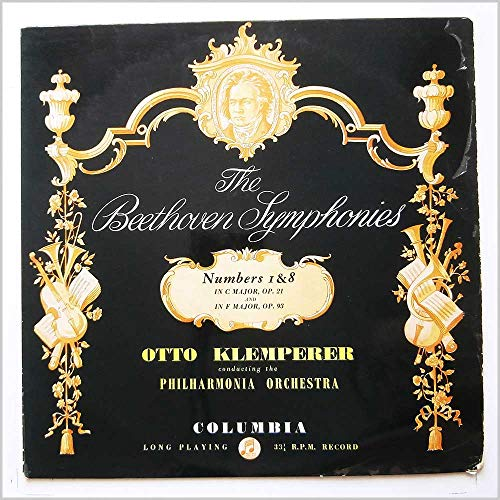 The Beethoven Symphonies Numbers 1 & 8 In C Major, Op. 21 And In F Major, Op. 93 [Vinyl LP]