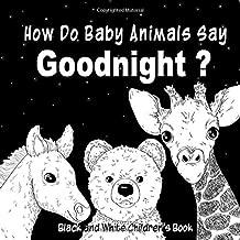 How Do Baby Animals Say Goodnight?: Black and White Children's Book (Kids Fun City)