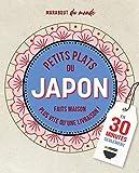 Petits plats du Japon: C'est meilleur à la maison: 10358 (Marabout du monde)
